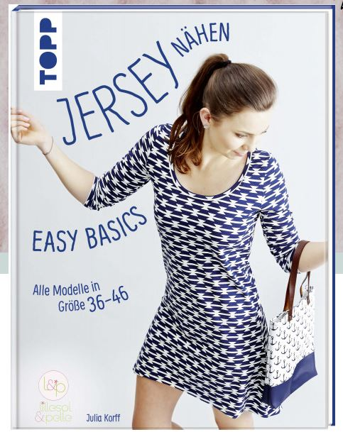 Jersey nähen - EASY BASICS - Gr. 36 bis Gr. 46 - Julia Korff (lillesol & pelle)